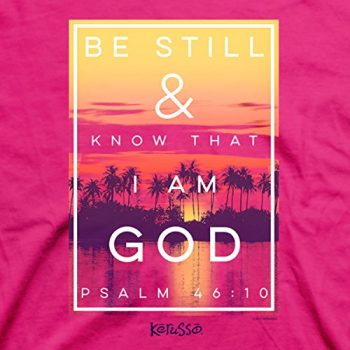 Be Still And Know That I Am God Women's Christian T-Shirt