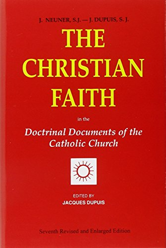 The Christian Faith: In The Doctrinal Documents Of The Catholic Church