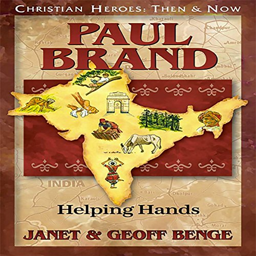 Paul Brand: Helping Hands: Christian Heroes: Then & Now