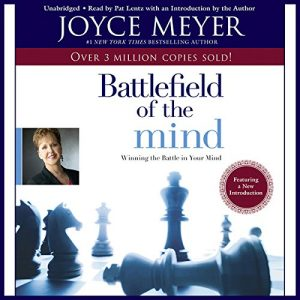 The Battlefield Of The Mind: Winning The Battle In Your…