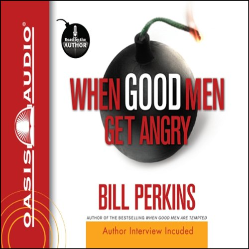When Good Men Get Angry