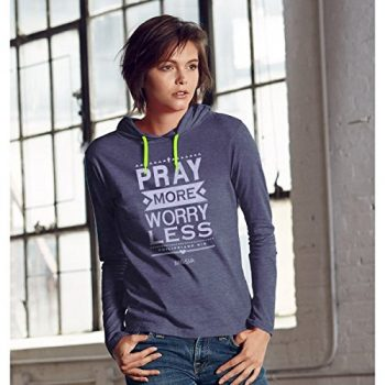 Pray More Worry Less Hooded Christian T Shirt