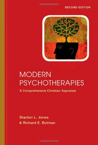 Modern Psychotherapies: A Comprehensive Christian Appraisal (Christian Association For Psychological Studies Partnership)