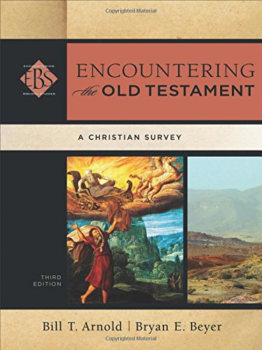 Encountering The Old Testament A Christian Survey Encountering Biblical Studies 0 1