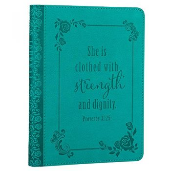 """She Is Clothed With Strength And Dignity"" Turquoise Flexcover Journal – Proverbs 31:25"
