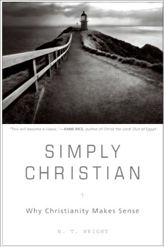 Simply Christian Why Christianity Makes Sense 0 0