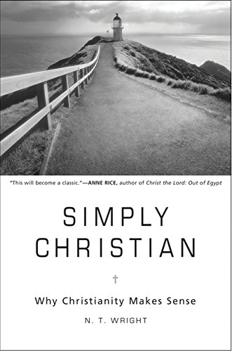 Simply Christian Why Christianity Makes Sense 0