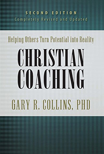 Christian Coaching, Second Edition: Helping Others Turn Potential Into Reality