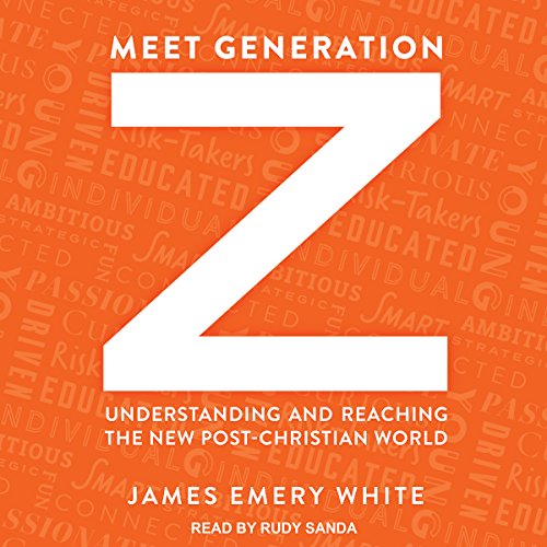 Meet Generation Z: Understanding And Reaching The New Post Christian World