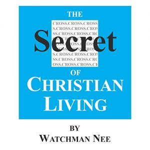 The Secret Of Christian Living