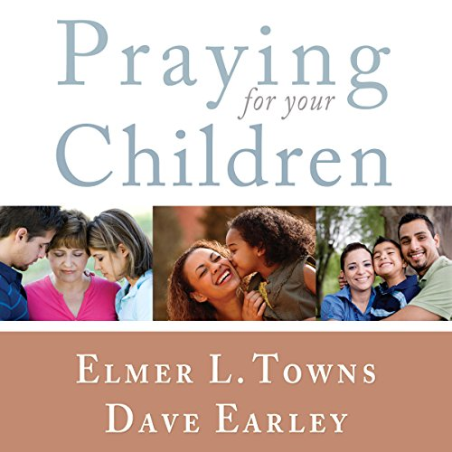Praying For Your Children: The How To Pray Series