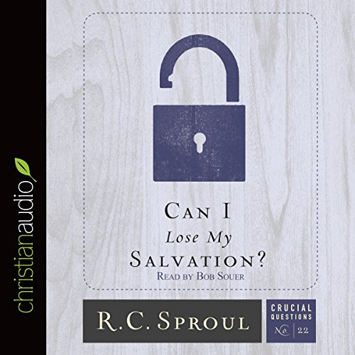 Can I Lose My Salvation?: Crucial Questions