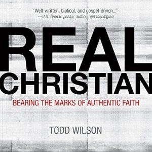 Real Christian: Bearing The Marks Of An Authentic Faith