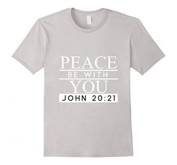 Peace Be With You Christian T Shirt 0