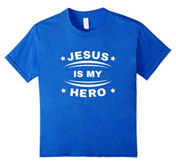 Jesus Is My Hero T-shirt With Graphics
