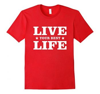 Live Your Best Life T-shirt