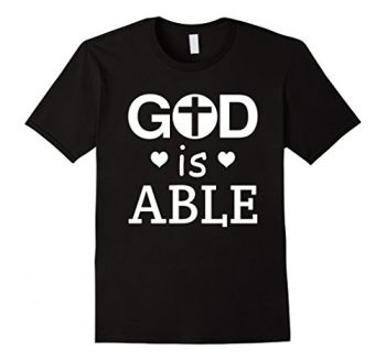 God Is Able T-shirt