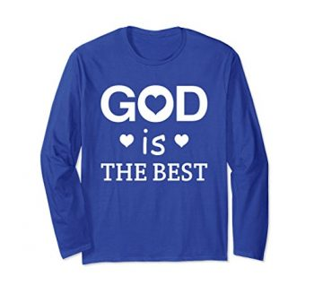 God Is The Best Long Sleeve T-shirt