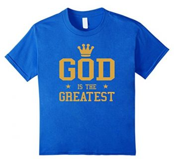 God Is The Greatest T-shirt
