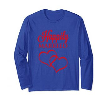 Happily Married T-shirt – Long Sleeve