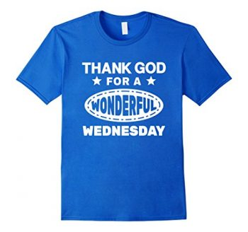 Thank God For A Wonderful Wednesday T-shirt