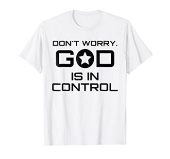 Dont Worry Christian T Shirt 0