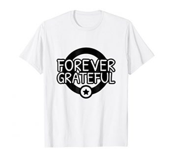 Forever Grateful T-shirt With Graphics