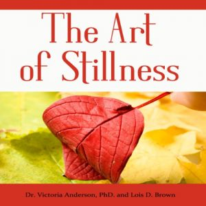 The Art Of Stillness: Forty Ways For Christians To Manage Stress & Anxiety